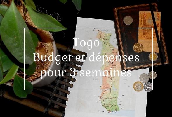 Budget et dépenses pour 3 semaines au Togo